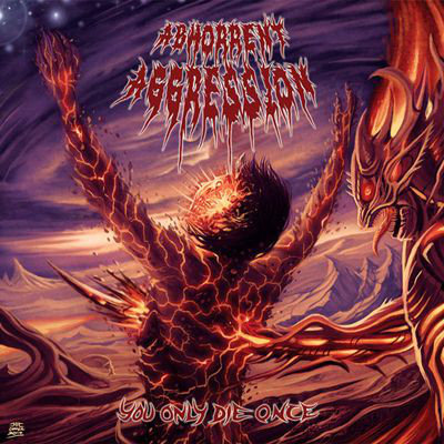 Abhorrent Aggression ‎– You Only Die Once