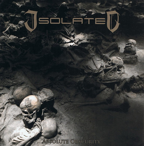 Isolated – Absolute Obscurity