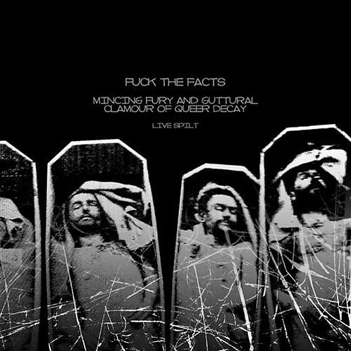 Fuck the Facts / Mincing Fury and Guttural Clamour of Queer Decay ‎– Live Split