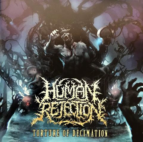Human Rejection ‎– Torture of Decimation