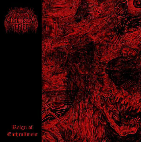 Disgusted Geist ‎– Reign of Enthrallment