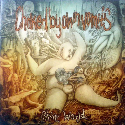 Choked By Own Vomits – Shit World