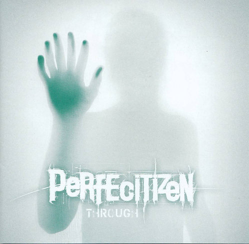Perfecitizen – Through