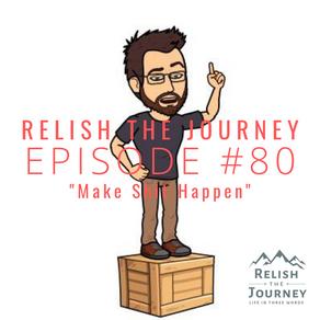 Episode 80 - Make Shit Happen (featuring Ryan Humphries)