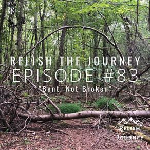 Episode 83: Bent, Not Broken