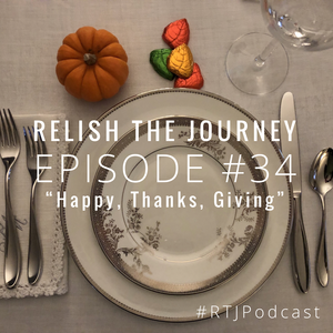 Relish The Journey | Happy, Thanks, Giving