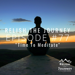 Episode 77 - Time To Meditate