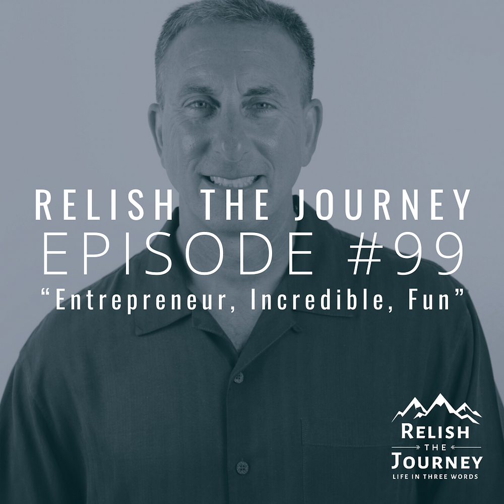 Steve Kahan on Relish The Journey Podcast