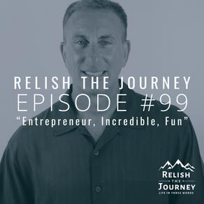 Episode 99: Entrepreneur, Incredible, Fun