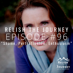 Episode 96: Shame, Perfectionism, Enthusiasm (feat. Dr. Jane Tornatore)