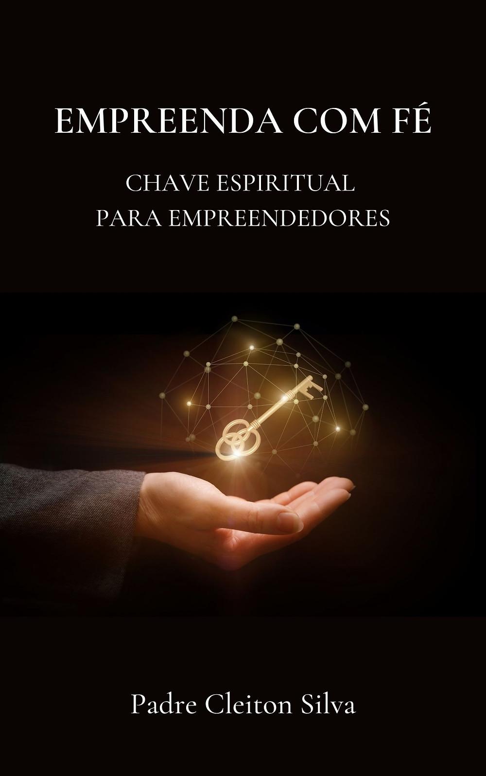 Capa do livro EMPREENDA COM FÉ. No centro da capa a imagem de uma chave, simbolizando a espiritualidade do empreendedor.