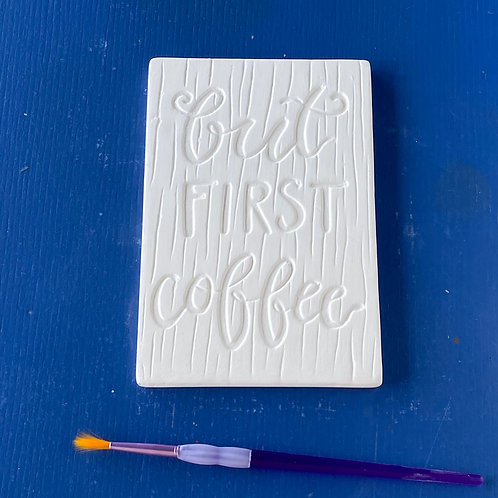 But First Coffee Tile Plaque