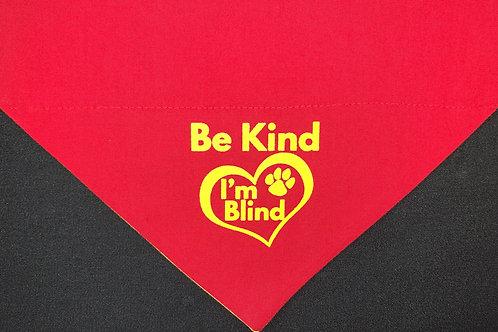 Be Kind I'm Blind - Red