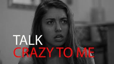 Talk Crazy To Me