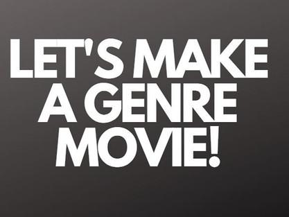 Let's Make a Genre Movie!
