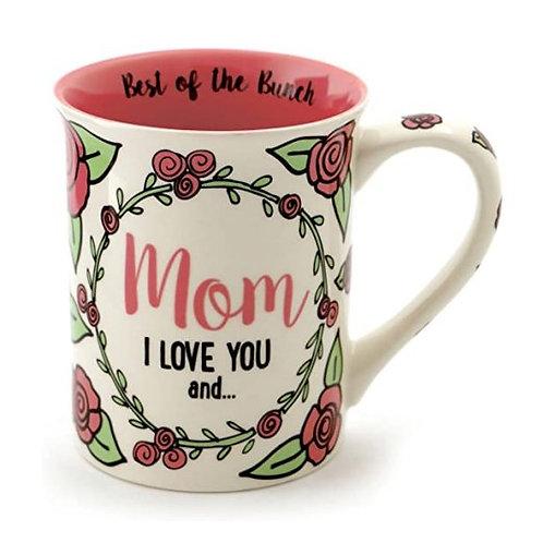 Mom I Love You and... Mug
