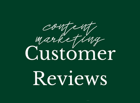 Why Customer Reviews Need to be a Part of your Content Strategy