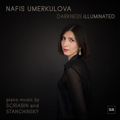 Darkness Illuminated: Nafis Umerkulova, Piano Music by Scriabin & Stanchinsky