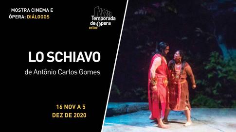 """""""Lo Schiavo"""", de Antônio Carlos Gomes"""