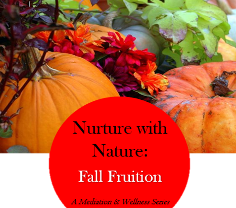 Nurture with Nature: Fall Fruition