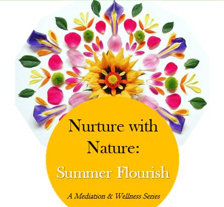 Nurture with Nature: Summer Flourish!