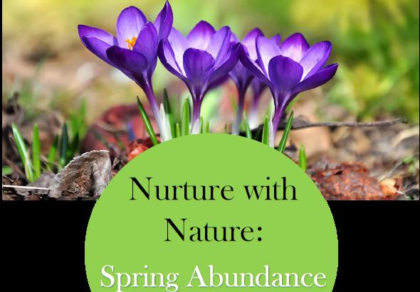 Nurture with Nature: Spring Abundance