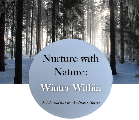 Nurture With Nature: Winter Within!