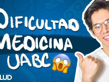 ¿Es muy difícil Estudiar Medicina UABC?