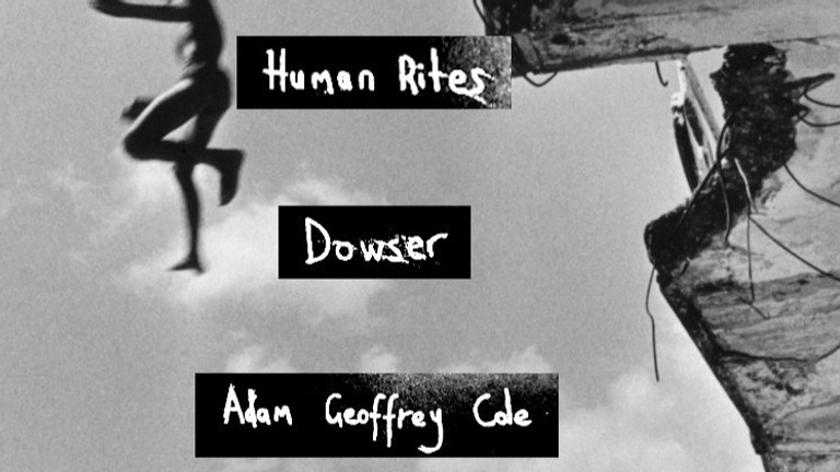 Human Rites w/ Dowser + Adam Geoffrey Cole (Trappist Afterland)