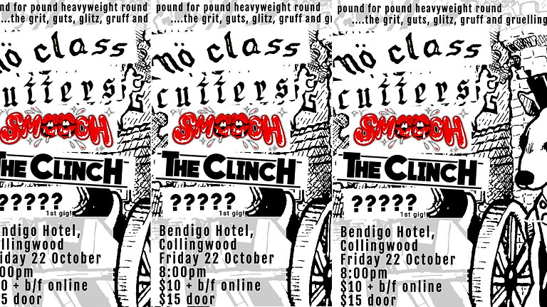 No Class w/ Cutters + Smooch + The Clinch + more!