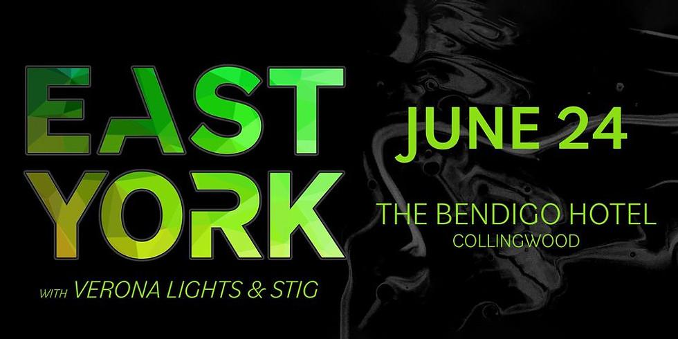 EAST YORK (DEBUT LIVE SHOW) + VERONA LIGHTS + STIG