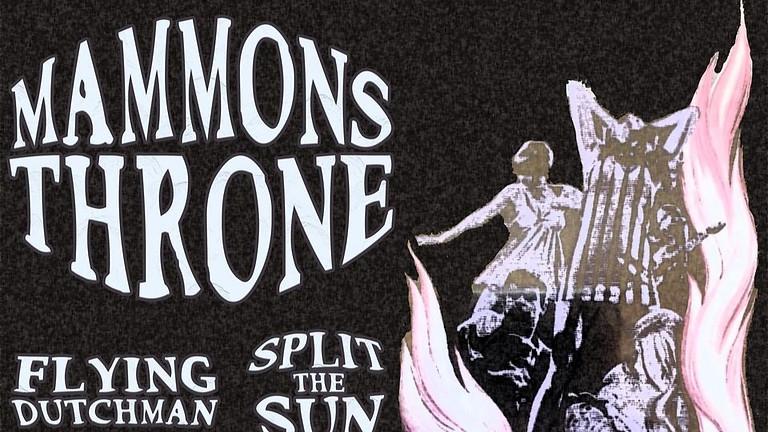 Mammons Throne w/ Split the Sun + Flying Dutchman + VOIDPILOT
