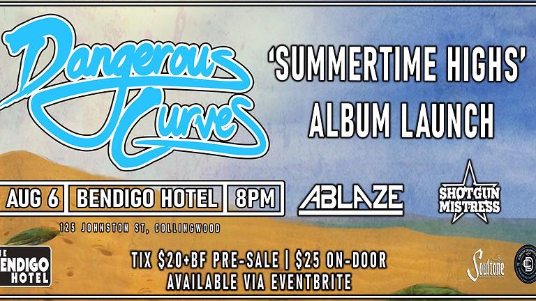DANGEROUS CURVES - 'Summertime Highs' Album Launch w/ Ablaze + Shotgun Mistress