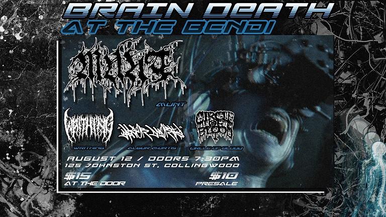 Brain Death at the Bendi - Munt w/ Writhing + Algo Mortis + Circle of Blood
