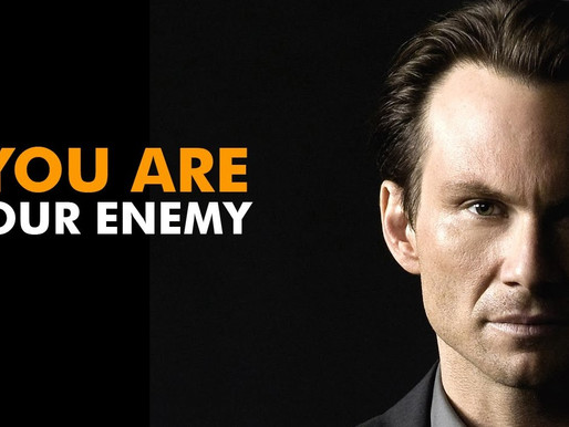ARE YOU YOUR WORST ENEMY?