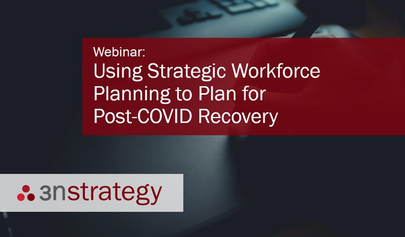 Using Strategic Workforce Planning to Plan for Post-COVID Recovery
