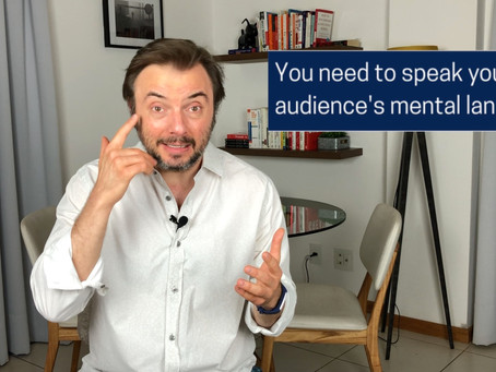 Present in your audience's mental language