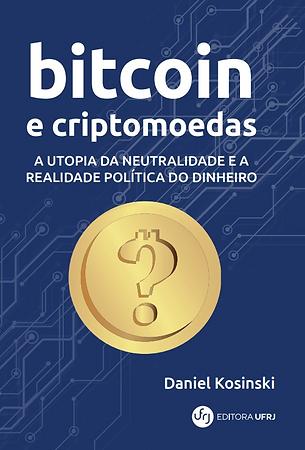 Daniel Kosinski Bitcoin e Criptomoedas Livro