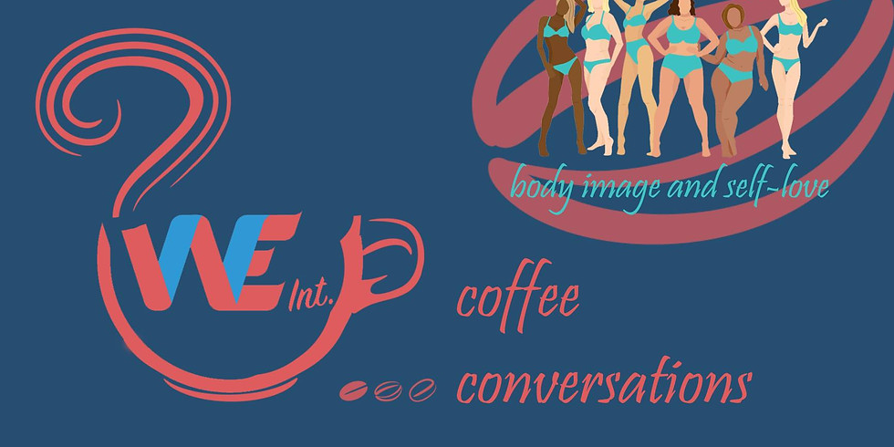 WE Int. Coffee Conversations Vol. 9 (Body Image part.2)
