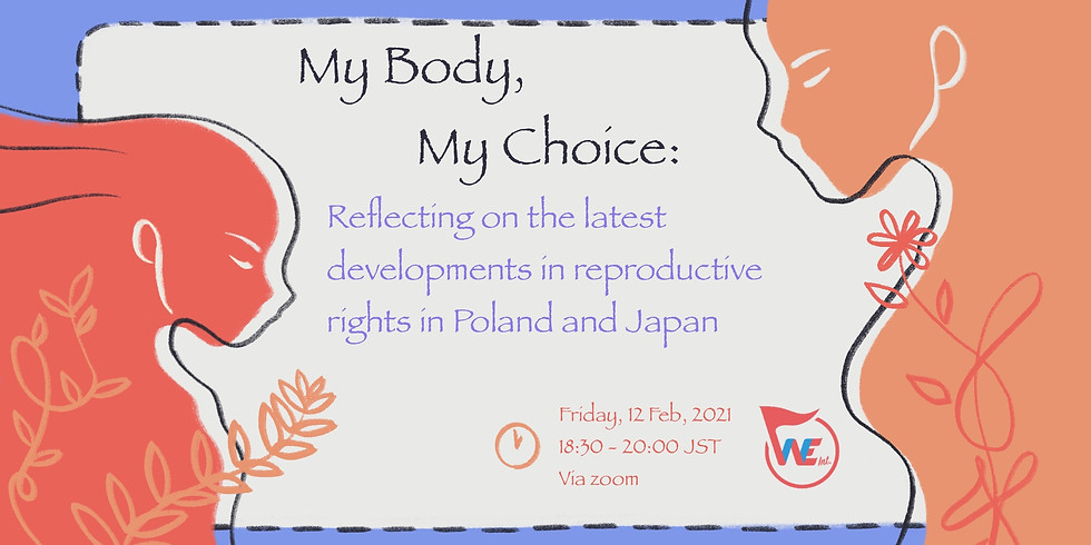 My Body, My Choice: Reflecting on the latest developments in reproductive rights in Poland and Japan