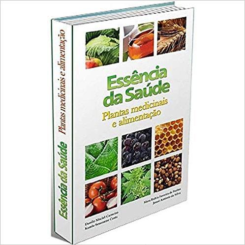 LIVRO: Essência da Saúde - Plantas Medicinais e Alimentação