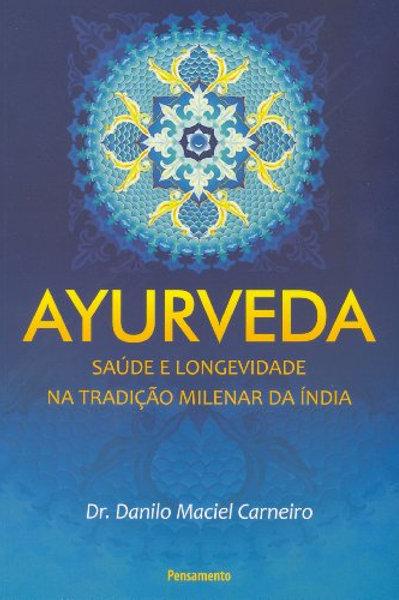 LIVRO: Ayurveda: saúde e longevidade na tradição milenar da Índia