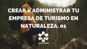 Que tener en cuenta a la hora de crear y administrar tu empresa de turismo en naturaleza. 01