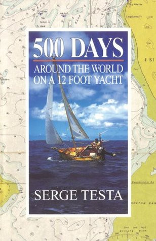 500 Days Around the World on a 12-Foot Yacht Serge Testa