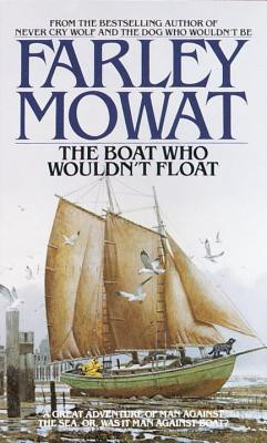 The Boat Who Wouldn't Float Farley Mowat