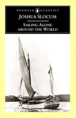 Sailing Alone Around the World Joshua Slocum