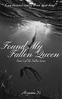 Found My Fallen Queen Book Cover.png