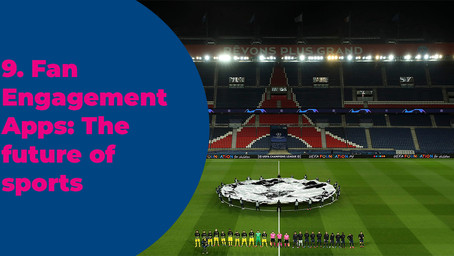 9. Fan Engagement Apps: The future of sports