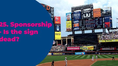 25. Sponsorship - Is the sign dead?