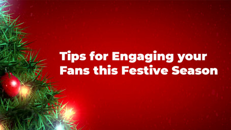 Tips for Engaging your Fans this festive season